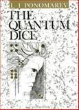 The Quantum Dice, Ponomarev, L. I. and Kurchatov, I. V., 0750302518