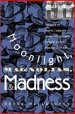 Moonlight, Magnolias, and Madness : Insanity in South Carolina from the Colonial to the Progressive ERA, McCandless, Peter, 0807822515