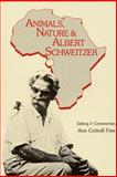 Animals, Nature and Albert Schweitzer 9780961722517