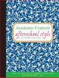 Academic Content, Afterschool Style : A Notebook and Guide, Weisburd, Claudia, 0979712513
