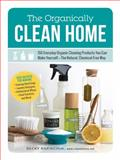 The Organically Clean Home, Becky Rapinchuk, 1440572518