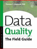 Data Quality : The Field Guide, Redman, Thomas C., 1555582516