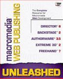 Macromedia Web Publishing Unleashed, Dennis Hamilton and Mark Woodman, 157521251X