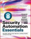 Security Automation Essentials : Streamlined Enterprise Security Management and Monitoring with SCAP, Witte, Greg and Cook, Melanie, 0071772510