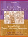 Bridging Multiple Worlds : Case Studies of Diverse Educational Communities, Taylor, Lorraine S. and Whittaker, Catharine R., 0205582516