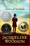 Brown Girl Dreaming, Jacqueline Woodson, 0399252517