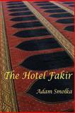 The Hotel Fakir, Adam Smolka, 148405251X
