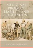 Medicinal Product Liability and Regulation, Richard Goldberg, 1841132519