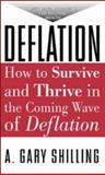 Deflation : How to Survive and Thrive in the Coming Wave of Deflation, Shilling, A. Gary, 0071382518