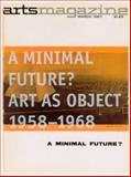 A Minimal Future? : Art as Object, 1958-1968, Goldstein, Ann and Diederichsen, Diedrich, 0262072513