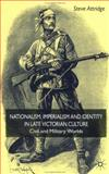 Nationalism, Imperialism and Identity in Late Victorian Culture : Civil and Military Worlds, Attridge, Steve, 0333802519