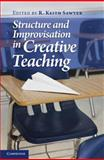 Structure and Improvisation in Creative Teaching, , 0521762510