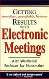 Getting Results from Electronic Meetings, Weatherall, Alan, 095265251X