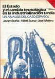 El Estado y el Cambio Tecnológico en la Industrialización Tardía : Un Análisis del Caso Español, Braña, Javier, 8437502519