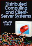 Distributed Computing and Client-Server : A Practical Synthesis, Umar, Amjad, 0130362522