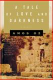A Tale of Love and Darkness, Amos Oz, 015603252X