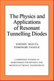 The Physics and Applications of Resonant Tunnelling Diodes, Mizuta, Hiroshi and Tanoue, Tomonori, 0521032520