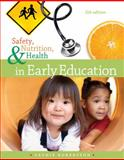 Safety, Nutrition and Health in Early Education 9781111832520