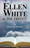 Ellen White and the Trinity, Jan Voerman, 1479602523