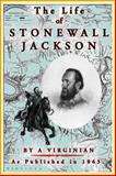 The Life of Stonewall Jackson, John Esten Cooke, 1582182523