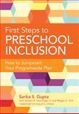 First Steps to Preschool Inclusion, Sarika S. Gupta and William R. Henninger, 1598572520