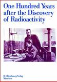 One Hundred Years after the Discovery of Radioactivity, , 3486642529