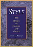 Style : The Basics of Clarity and Grace, Williams, Joseph M., 0321112520