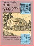 More Craftsman Homes, Gustav Stickley, 0486242528