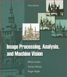 Image Processing, Analysis, and Machine Vision, Sonka, Milan and Hlavac, Vaclav, 049508252X