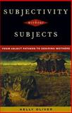 Subjectivity Without Subjects, Kelly Oliver, 0847692523