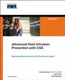 Advanced Host Intrusion Prevention with CSA, Sullivan, Chad and Asher, Jeff, 1587052520