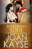 Barbarian's Soul, Joan Kayse, 1492212520