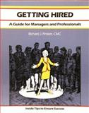 Getting Hired : A Guide for Managers and Professionals, Richard Pinsker, 1560522526