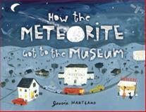 How the Meteorite Got to the Museum, Jessie Hartland, 1609052528