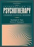 Introduction to Psychotherapy : Common Clinical Wisdom, Pipes, Randolph B. and Davenport, Donna S., 0205292526