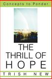 The Thrill of Hope, Trish New, 0595292526