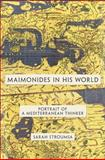 Maimonides in his World - Portrait of a Mediterranean Thinker, Stroumsa, Sarah, 0691152527