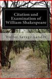 Citation and Examination of William Shakespeare, Walter Savage Landor, 1499782527