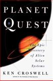 Planet Quest : The Epic Discovery of Alien Solar Systems, Croswell, Ken, 0684832526