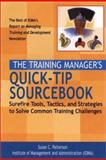 The Training Manager's Quick-Tip Sourcebook : Surefire Tools, Tactics, and Strategies to Solve Common Training Challenges, Patterson, Susan C., 078796252X