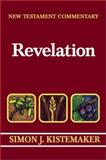 Exposition of the Book of Revelation : Commentary, Kistemaker, Simon, 0801022525