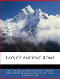 Lays of Ancient Rome, William James Rolfe and Thomas Babington Macaulay, 1145312527