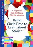 Using Circle Time to Learn about Stories, Deed, Craig and Bellhouse, Bob, 1412922526