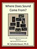 Where Does Sound Come from? Data and Graphs for Science Lab: Volume 3, M. Schottenbauer, 1492292524