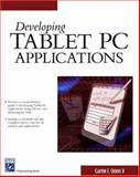 Developing Tablet PC Applications, Crooks, Clayton E., II, 1584502525