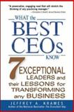 What the Best CEOs Know, Jeffrey A. Krames, 007146252X
