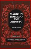 Magic in Boiardo and Ariosto, Julia M. Kisacky, 0820442526