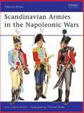 Scandinavian Armies in the Napoleonic Wars, Jack Cassin-Scott, 085045252X