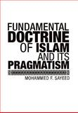Fundamental Doctrine of Islam and Its Pragmatism, Mohammed F.Sayeed, 1453502521