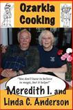 Ozarkia Cooking, Meredith I. Anderson, 1493722522